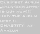 "Our first Album ""Stains&Splatter""